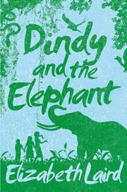 Dindy and the Elephant ebook by Elizabeth Laird