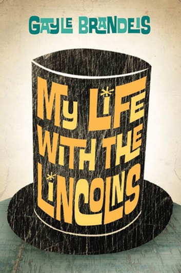 My Life with the Lincolns ebook by Gayle Brandeis