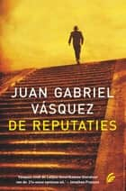 De reputaties ebook by Juan Gabriel Vasquez, Brigitte Coopmans