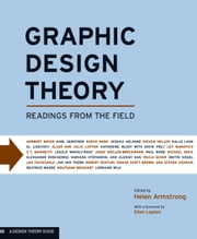 Graphic Design Theory - Readings from the Field ebook by Helen Armstrong, Ellen Lupton