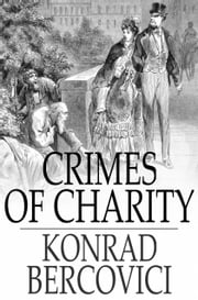 Crimes of Charity ebook by Konrad Bercovici