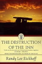 The Destruction of the Inn ebook by Randy Lee Eickhoff