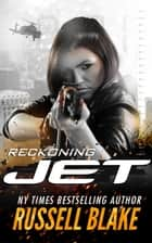 Jet IV - Reckoning - Jet, #4 ebook by Russell Blake