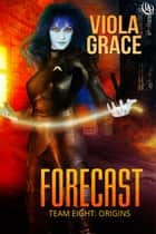 Forecast ebook by Viola Grace