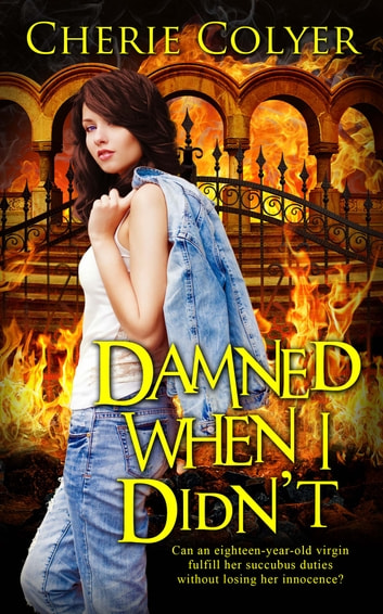Damned When I Didn't ebook by Cherie Colyer
