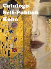Catalogo Opere Circuito Self-Publish ebook by Autori Vari