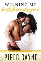 Winning my Best Friend's Girl ebook by