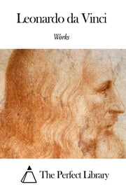 Works of Leonardo da Vinci ebook by Leonardo da Vinci