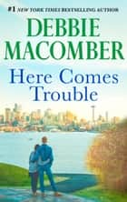 Here Comes Trouble ebook by