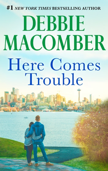 Here Comes Trouble 電子書籍 by Debbie Macomber
