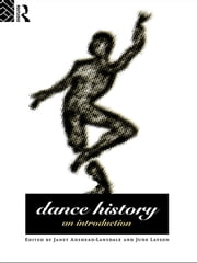 Dance History - An Introduction ebook by Janet Adshead-Lansdale,June Layson