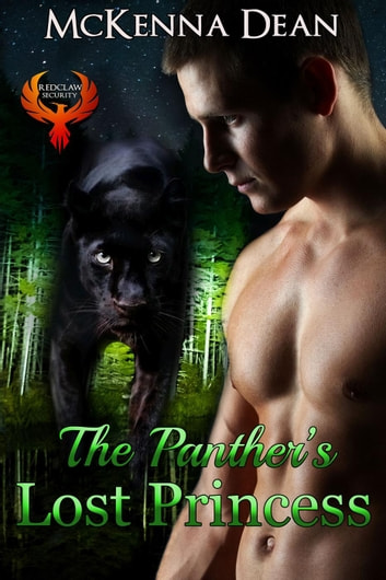 The Panther's Lost Princess - Redclaw Security ebook by McKenna Dean