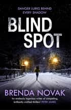 Blind Spot - A unputdownable new thriller to keep you reading all night! ebook by Brenda Novak