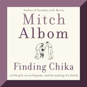 Finding Chika - A Little Girl, an Earthquake, and the Making of a Family ljudbok by Mitch Albom
