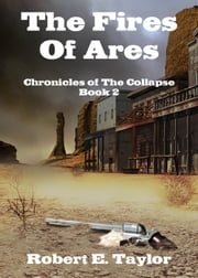 The Fires Of Ares ebook by Robert E. Taylor
