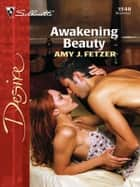 Awakening Beauty ebook by Amy J. Fetzer