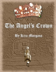 The Angel's Crown ebook by Kira Morgana