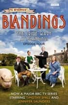 Blandings: The Crime Wave at Blandings - (Episode 4) ebook by P.G. Wodehouse