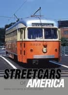 Streetcars of America ebook by Brian Solomon,John Gruber