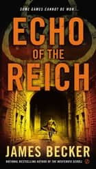 Echo of the Reich ebook by James Becker