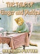 The Tale of Ginger and Pickles ebook by Beatrix Potter
