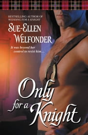 Only for a Knight ebook by Sue-Ellen Welfonder