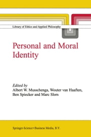 Personal and Moral Identity ebook by A.W. Musschenga,A.W. van Haaften,B. Spiecker,M.V. Slors