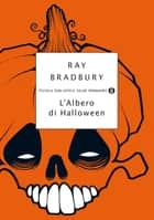L'albero di Halloween eBook by Ray Bradbury, Annalisa Mancioli