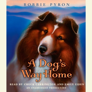 A Dog's Way Home audiobook by Bobbie Pyron