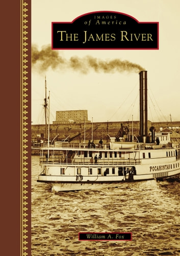 The James River ebook by William A. Fox