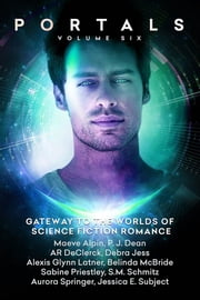 Portals: Volume Six ebook by Jessica E. Subject, P. J. Dean, Maeve Alpin,...
