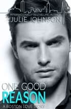 One Good Reason ebook de Julie Johnson