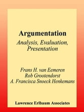 Argumentation - Analysis, Evaluation, Presentation ebook by Frans H. van Eemeren,Rob Grootendorst,A. Francisca Sn Henkemans