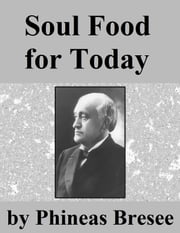 Soul Food for Today ebook by Phineas F. Bresee