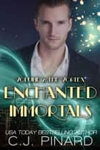 Enchanted Immortals 2: The Vortex - Enchanted Immortals, #2 ebook by C.J. Pinard