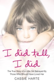 I Did Tell, I Did ebook by Cassie Harte