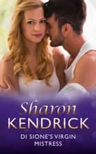 Di Sione's Virgin Mistress (Mills & Boon Modern) (The Billionaire's Legacy, Book 5) ekitaplar by Sharon Kendrick