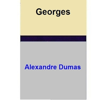 Georges ebook by Alexandre Dumas