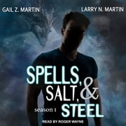 Spells, Salt, & Steel - Season One audiobook by Gail Z. Martin, Larry N. Martin