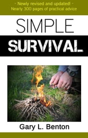 SIMPLE SURVIVAL : A Family Outdoors Guide ebook by Gary L. Benton