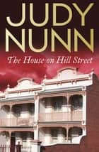 The House on Hill Street ebook by Judy Nunn