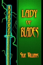 Lady Of Blades ebook by Saje Williams