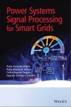 Power Systems Signal Processing for Smart Grids ebook by Paulo Fernando Ribeiro, Carlos Augusto Duque, Augusto Santiago Cerqueira,...