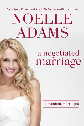 A Negotiated Marriage - Convenient Marriages, #1 ebook by Noelle Adams