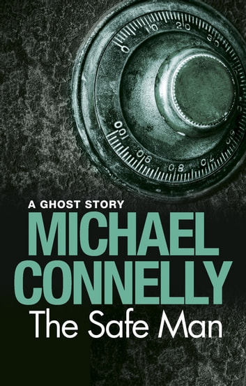 The safe man ebook by michael connelly 9781409128168 rakuten kobo the safe man a ghost story ebook by michael connelly fandeluxe Document