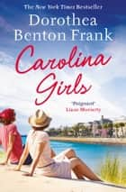 Carolina Girls ebook by Dorothea Benton Frank