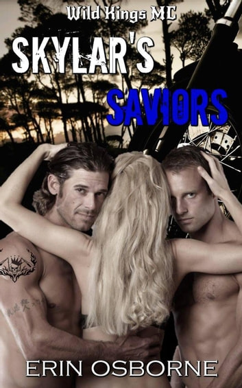 Skylar's Saviors - Wild Kings MC, #1 ebook by Erin Osborne