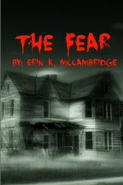 The Fear ebook by Erin K. McCambridge