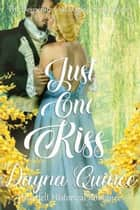 Just One Kiss ebook by Dayna Quince
