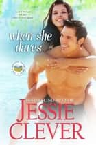 When She Dares ebook by Jessie Clever